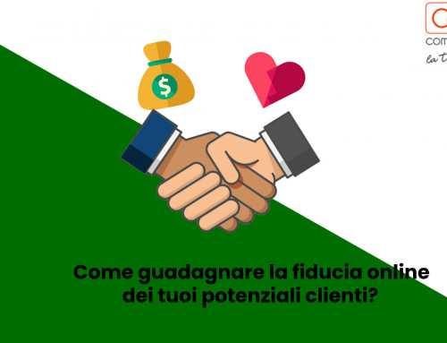 Come guadagnare la fiducia online dei tuoi potenziali clienti?