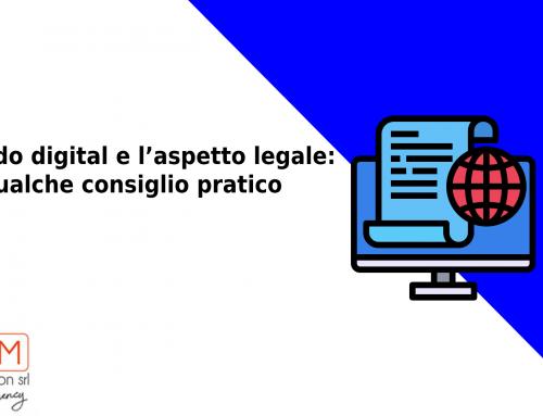 Il mondo digital e l'aspetto legale: qualche consiglio pratico