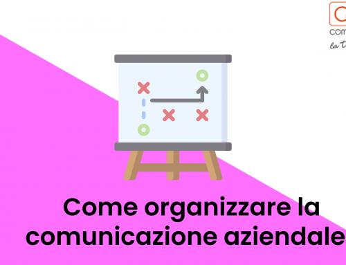 Come organizzare la comunicazione aziendale? (articolo + video)